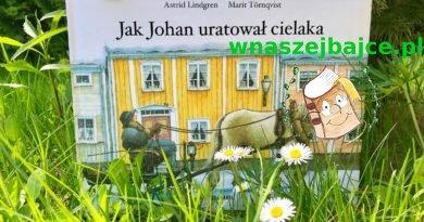 """""""Jak Johan uratował cielaka"""" – Wydawnictwo ZAKAMARKI"""