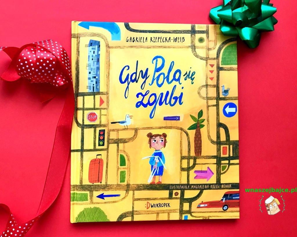 książka dla przedszkolaka Gdy Pola się zgubi