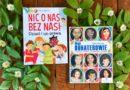 """""""Nic o nas bez nas! Dzieci i ich prawa"""" i """"Mali bohaterowie. Dzieci, które zmieniły świat"""" – Wydawnictwo IBIS"""