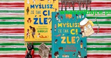 Myślisz, że tak ci źle? – seria książek o życiu dzieci w starożytnym Egipcie i w starożytnej Grecji – Wydawnictwo WILGA