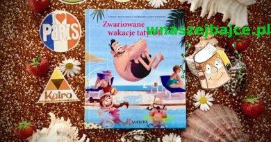 Zwariowane wakacje taty Oli – Wydawnictwo DWUKROPEK – patronat bloga