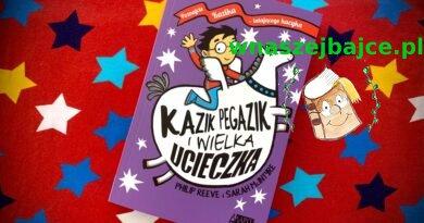 Kazik Pegazik i wielka ucieczka – Wydawnictwo AKAPIT PRESS – patronat bloga
