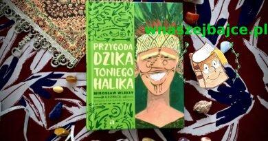 Przygoda dzika Toniego Halika – Wydawnictwo Agora dla dzieci